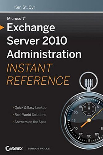 Microsoft Exchange Server 2010 Administration Instant Reference by Ken St. Cyr (2010-01-26)