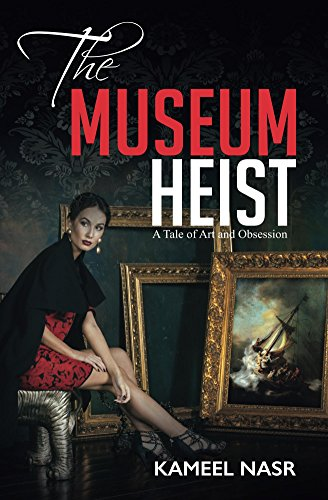 The Museum Heist: A Tale of Art and Obsession by [Nasr, Kameel]