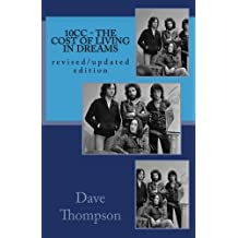10cc - The Cost of Living In Dreams: (revised and updated edition)