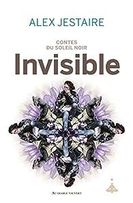Contes du Soleil Noir : Invisible par Alex D. Jestaire
