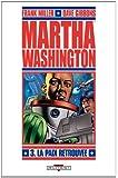 Martha Washington, Tome 3 : La paix retrouvée