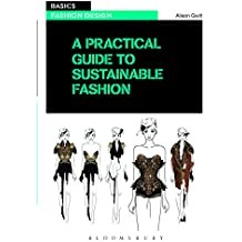 A Practical Guide to Sustainable Fashion (Basics (Routledge))