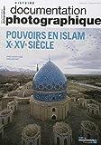 Pouvoirs en Islam Xe-XVe siècle (Documentation photographique n°8103)