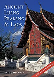 Ancient Luang Prabang & Laos by Denise Heywood (2015-03-05)