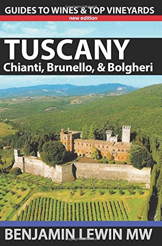 Wines of Tuscany: Chianti, Brunello, and Bolgheri (Guides to Wines and Top Vineyards, Band 16)