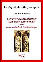 N.81 les Fetes Initiatiques des Deux Saint Jean, Tome 1 de Dubrun Jean-Patrick