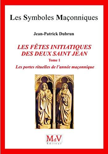 N.81 les Fetes Initiatiques des Deux Saint Jean, Tome 1 par Dubrun Jean-Patrick