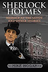 Sherlock Holmes - The Savoy Collection: Murder at the Savoy and Other Stories (English Edition)