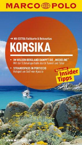 rer Korsika: Reisen mit Insider-Tipps. Mit EXTRA Faltkarte & Reiseatlas ()