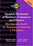 Routledge Spanish Dictionary of Business, Commerce and Finance Diccionario Ingles de Negocios, Comercio y Finanzas: Spanish-English/English-Spanish (Routledge Bilingual Specialist Dictionaries) (1997-12-22)