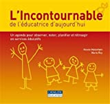 L'incontournable de l'éducatrice d'aujourd'hui : Un agenda pour observer, noter, planifier et rétroagir en services éducatifs