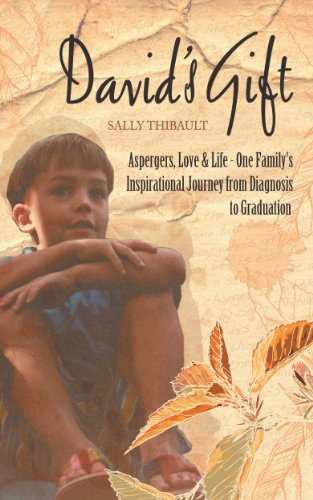David's Gift - Asperger's Syndrome, Life & Love - One Family's Inspirational Journey from Diagnosis to Graduation (English Edition)