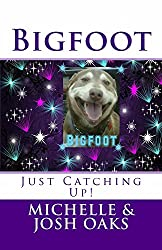 Bigfoot: - Just Catching Up! (Bigfoot- Just Catching Up! Book 2) (English Edition)