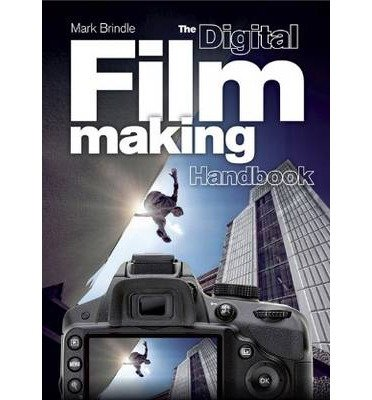 [(The Digital Filmmaking Handbook )] [Author: Mark Brindle] [Feb-2013]