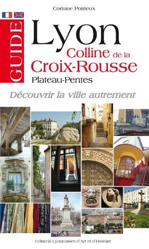 Guide Lyon colline de la Croix Rousse