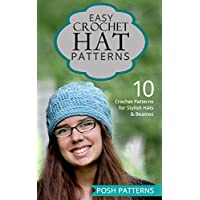 Easy Crochet Hat Patterns: 10 Crochet Patterns for Stylish Hats and Beanies