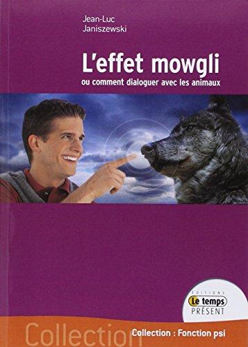 L'effet Mowgli ou comment dialoguer avec les animaux par Jean-Luc Janiszewski