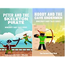 MINECRAFT: Peter and the Skeleton Pirate & Hoody and the Cave Endermen (Book 3 & 4) (minecraft diaries, minecraft books for kids, minecraft adventures, ... Fairy Tales Series) (English Edition)