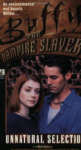 Cover of Unnatural Selection (Buffy the Vampire Slayer: Season 3 book 19)