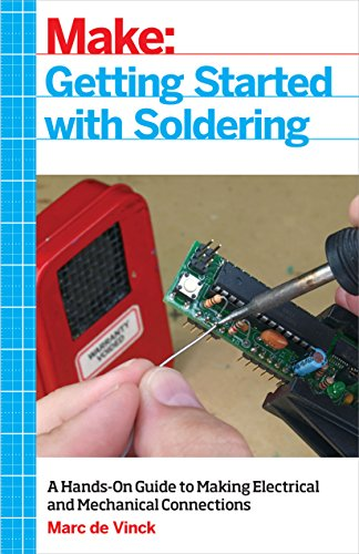 Getting Started with Soldering: A Hands-On Guide to Making Electrical and Mechanical Connections (English Edition)