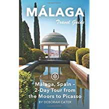 Malaga Travel Guide: 2-Day Tour from the Moors to Picasso