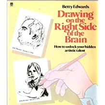 Drawing on the Right Side of the Brain by Betty Edwards (1983-01-13)