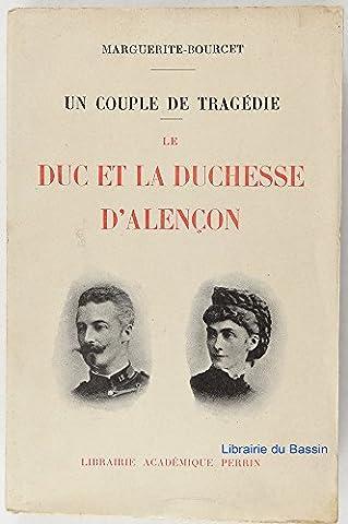Marguerite Bourcet - Le duc et la duchesse d' alencon,