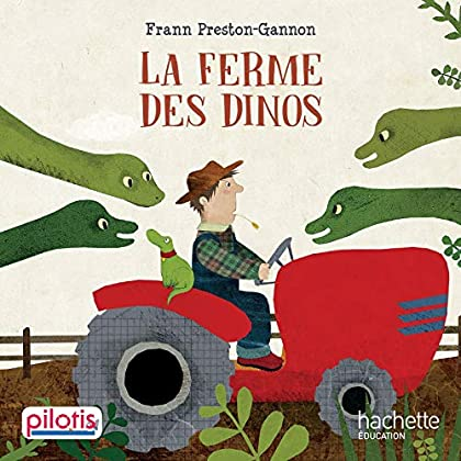 Lecture CP - Collection Pilotis - La Ferme des Dinos - Album - Edition 2019