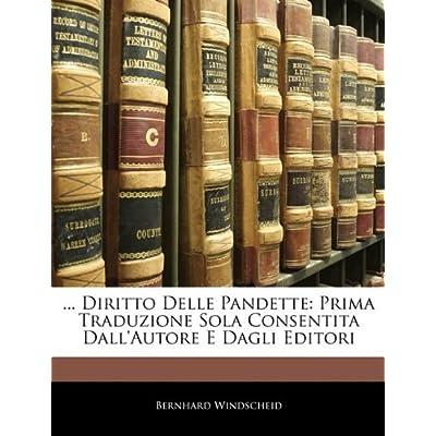 Diritto Delle Pandette: Prima Traduzione Sola Consentita Dall'autore E Dagli Editori