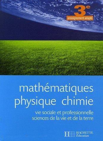 Mathématiques Physique chimie 3e enseignement adapté : Vie sociale et professionnelle Sciences de la vie et de la terre by Fabien Maestracci (2006-05-10)