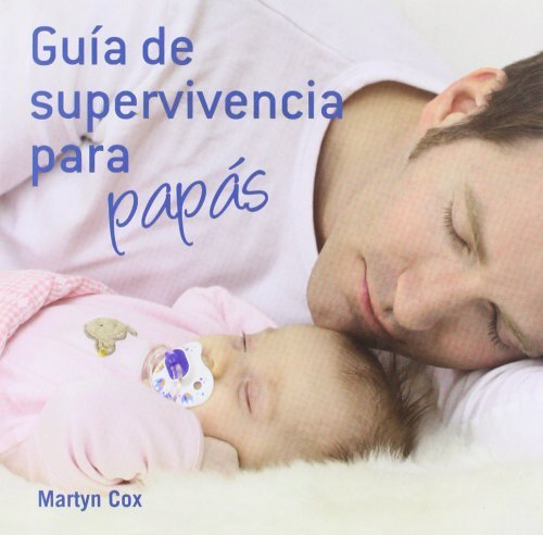 Guia de supervivencia para papas / New Father's Survival Guide (Spanish Edition) by Cox, Martyn (2010) Hardcover