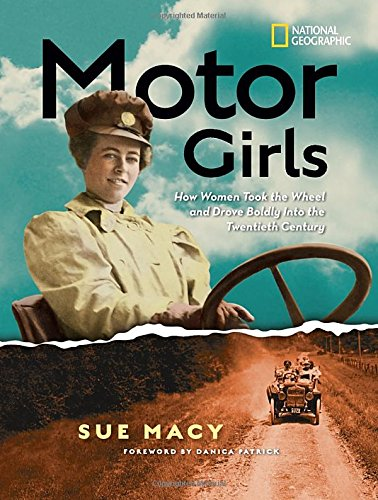 motor-girls-how-women-took-the-wheel-and-drove-boldly-into-the-twentieth-century
