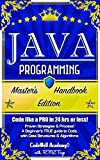 "Code Java like a TRUE EXPERT! New and Improved! Updated for Additional Content You've spoken and we've listened.The Master's Handbook series has been REVAMPED!We thank you all greatly for the support =) "" Great book for learning Java. This book back..."