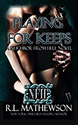 Playing for Keeps (Neighbor from Hell) by R. L. Mathewson (2011-04-29)