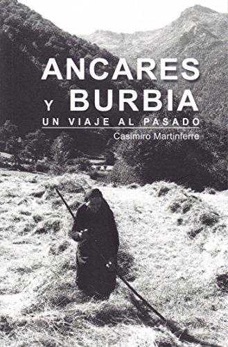 Ancares y Burbia : un viaje al pasado por Casimiro Martinferre