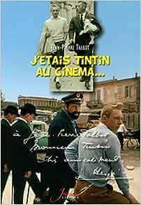 Amazon.fr - J'étais Tintin au cinéma... - Jean-Pierre