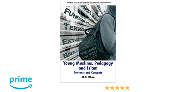 young muslims pedagogy and islam khan m g