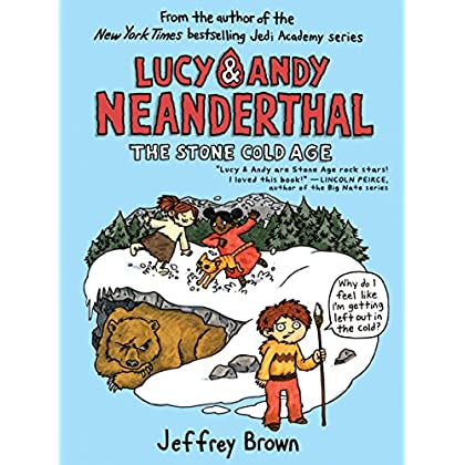 Lucy & Andy Neanderthal: The Stone Cold Age (Lucy And Andy Neanderthal Book 2) (English Edition)
