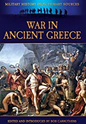 War in Ancient Greece (Military History from Primary Sources) by Bob Carruthers (2013-08-19)