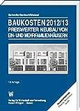 Baukosten 2012/2013 Preiswerter Neubau von Ein- und Mehrfamilienhäusern: Band 2: Neubau