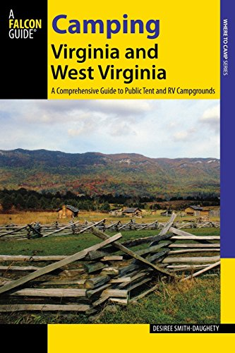 Camping Virginia and West Virginia: A Comprehensive Guide to Public Tent and RV Campgrounds (Where to Camp)