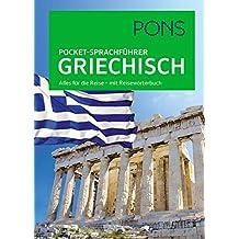 PONS Pocket-Sprachführer Griechisch: Alles für die Reise - mit Reisewörterbuch