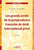 Les grands arrêts de la jurisprudence française de droit international privé - 5e éd.