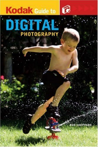 kodak-guide-to-digital-photography-by-rob-sheppard-2007-11-01