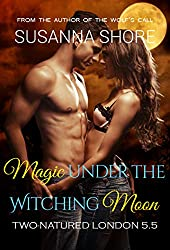 Magic under the Witching Moon: Two-Natured London 5.5