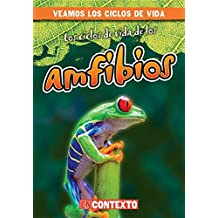 Los ciclos de vida de los anfibios (Amphibian Life Cycles) (Veamos Los Ciclos De Vida/ a Look at Life Cycles)