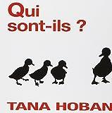 Qui sont ils ? | Hoban, Tana (1917-2006). Illustrateur