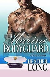 Her Marine Bodyguard: Volume 22 (Always a Marine) by Heather Long (16-Jan-2015) Paperback