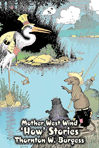 Mother West Wind 'How' Stories by Thornton Burgess, Fiction, Animals, Fantasy & Magic -