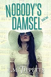 Nobody's Damsel (Someone Else's Fairytale) (Volume 2) by E. M. Tippetts (2012-12-05)